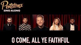 [SING-ALONG VIDEO] O Come, All Ye Faithful  Pentatonix