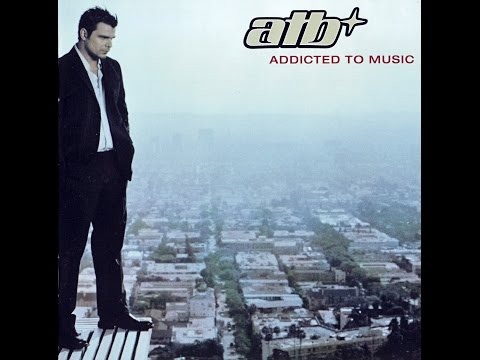 ATB  Addicted To Music