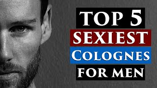 Sexiest Cologne For Men | 5 Must Try Cologne