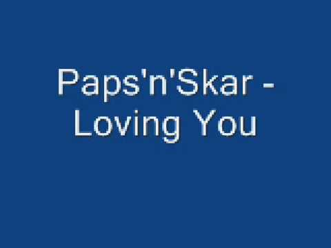 Paps'n'Skar - Loving You