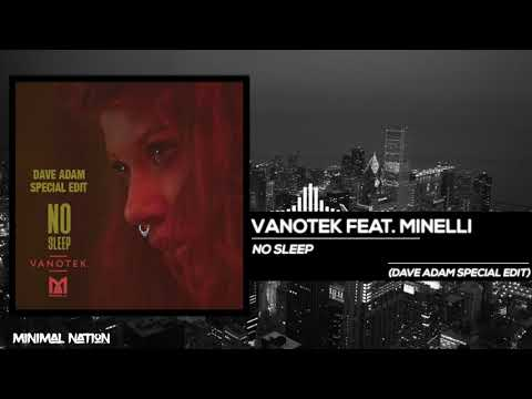 Vanotek feat. Minelli - No Sleep (Dave Adam Special Edit)