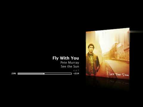 Pete Murray - Fly With You
