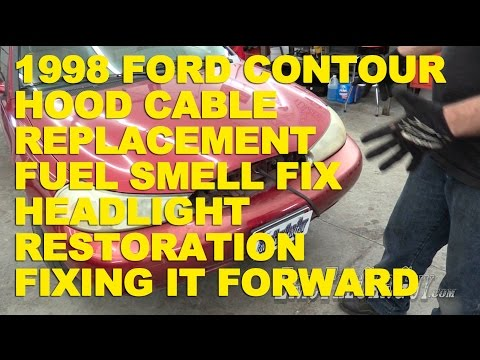 1998 Ford Contour Hood Cable Replacement, Fuel Smell Fix, Headlight Restoration -Fixing it Forward