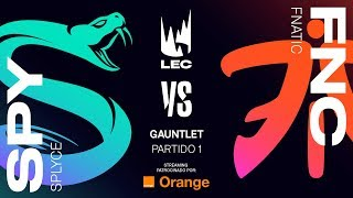SPLYCE VS FNATIC | GAUNTLET [2019] | Game 1 | League of Legends