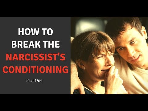 How To Break The Narcissist's Conditioning – Part 1