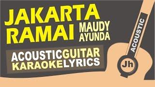 Maudy Ayunda - Jakarta Ramai (Acoustic Karaoke Instrumental)