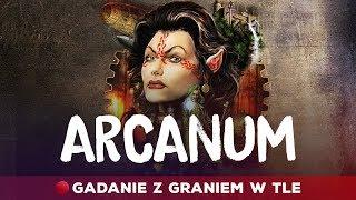 Luźne Q&A z Arcanum w tle - Na żywo