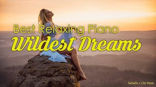 Wildest Dreams 🧡 Best relaxing piano, Beautiful Piano Music | City Music