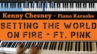 Kenny Chesney & Pink - Setting the World On Fire - LOWER Key (Piano Karaoke / Sing Along)