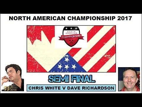 North American Championship HD - Semi Final [1of2]: Chris White v Dave Richardson