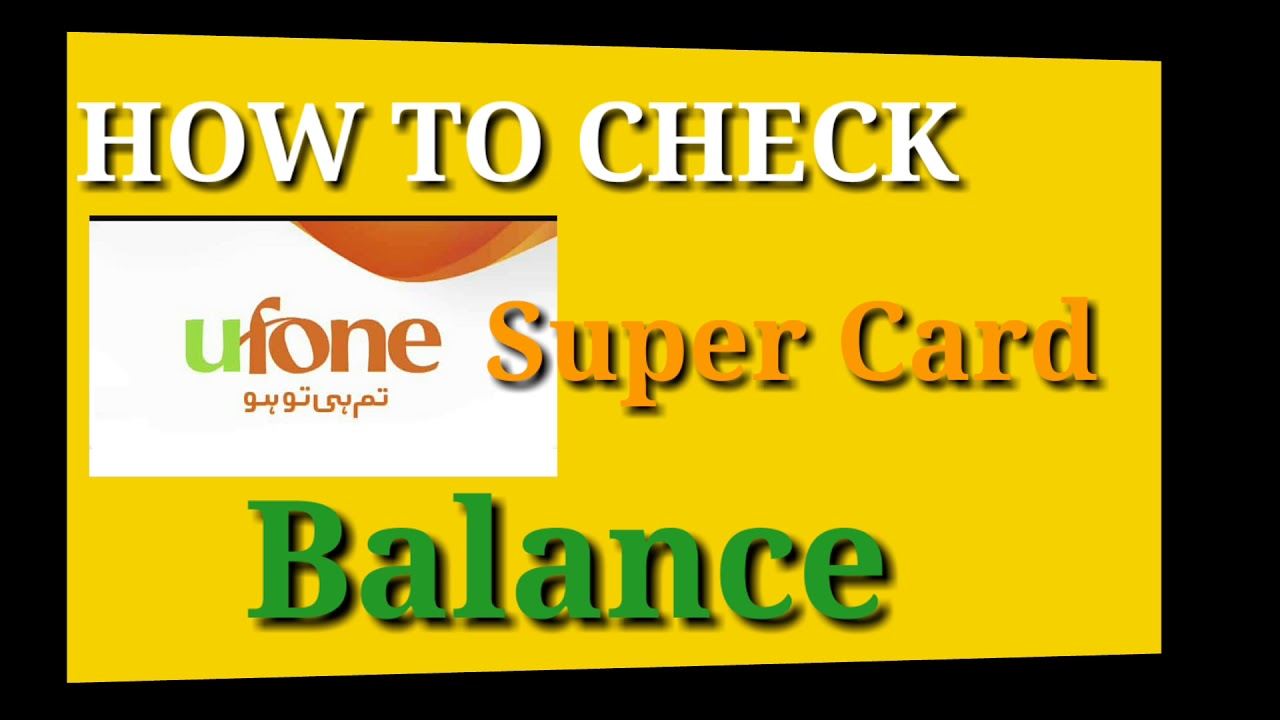 How To Check Ufone Super Card Balance Youtube
