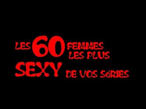 Les 60 Femmes les plus SEXY de vos séries !!!
