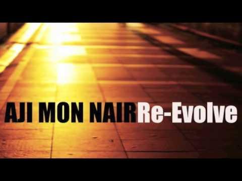 Dubai Based Dj/Producer - Aji Mon Nair - Re Evolve...