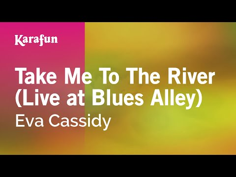 Karaoke Take Me To The River (Live at Blues Alley) - Eva Cassidy *