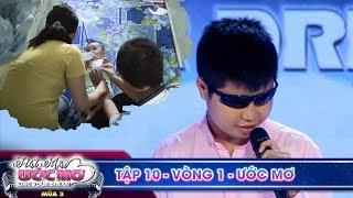 Hát mãi ước mơ 3 | TẬP 10 Vòng 1: Xót lòng người mẹ khiếm thị tần tảo nuôi con bị mù bẩm sinh