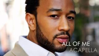 John Legend - All Of Me Acapella [HQ]