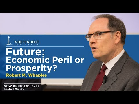 Future: Economic Peril or Prosperity? Robert M. Whaples