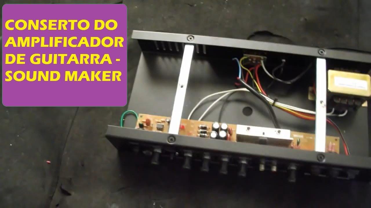 Conserto Do Amplificador De Guitarra Sound Maker Youtube Audio Gt Amplifiers 40w Amplifier Using Tda2030 L7583 Next