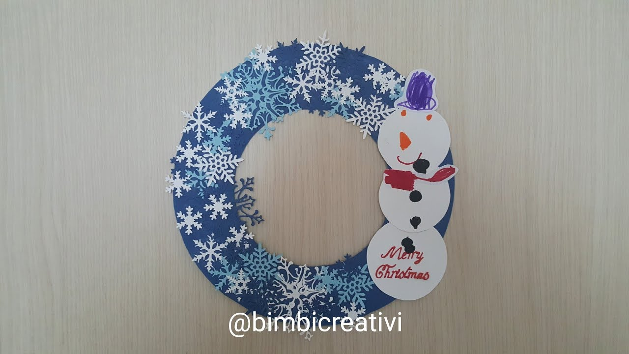 Lavoretti Di Natale Ghirlande Per Bambini.Lavoretti Per Natale Ghirlanda Con Pupazzo Di Neve Bimbi Creativi 213