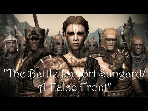 Skyrim - Guerra Civil: The Battle for fort Sungard/ A False Front