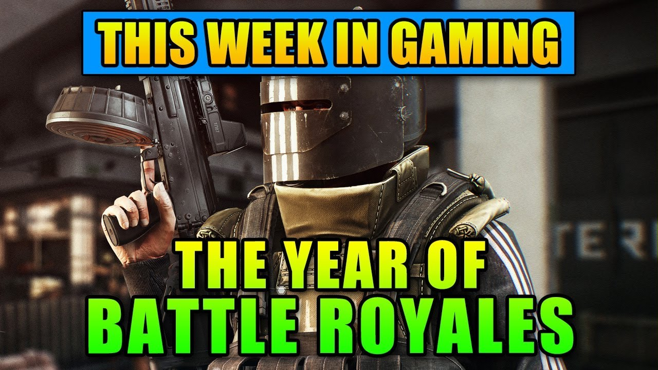 2018 The Year of Battle Royales - This Week in Gaming | FPS News