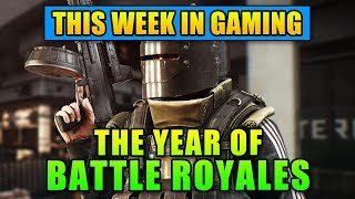 2018 The Year of Battle Royales - This Week in Gaming   FPS News