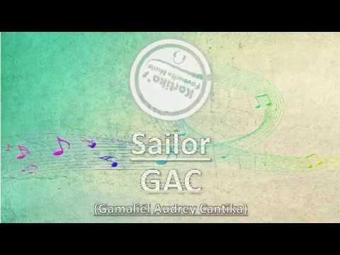 GAC – Sailor (Lirik+Terjemahan)
