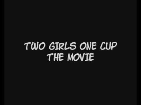 2 girls 1 cup the movie trailer youtube