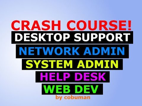 Refresher Crash Course for Desktop Support, Network Admin, System Admin, Web Dev, Help Desk