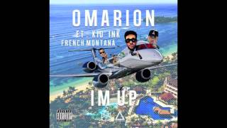 Download Omarion Ft. Kid Ink & French Montana - I'm Up (NO TAGS) (CDQ) MP3 song and Music Video