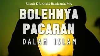 Download Video Bolehnya pacaran dalam islam, Ustadz DR Khalid Basalamah, MA MP3 3GP MP4