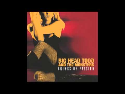 Big head todd and the monsters icu in everything