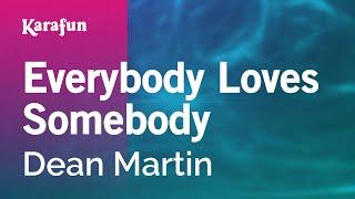 Karaoke Everybody Loves Somebody - Dean Martin *