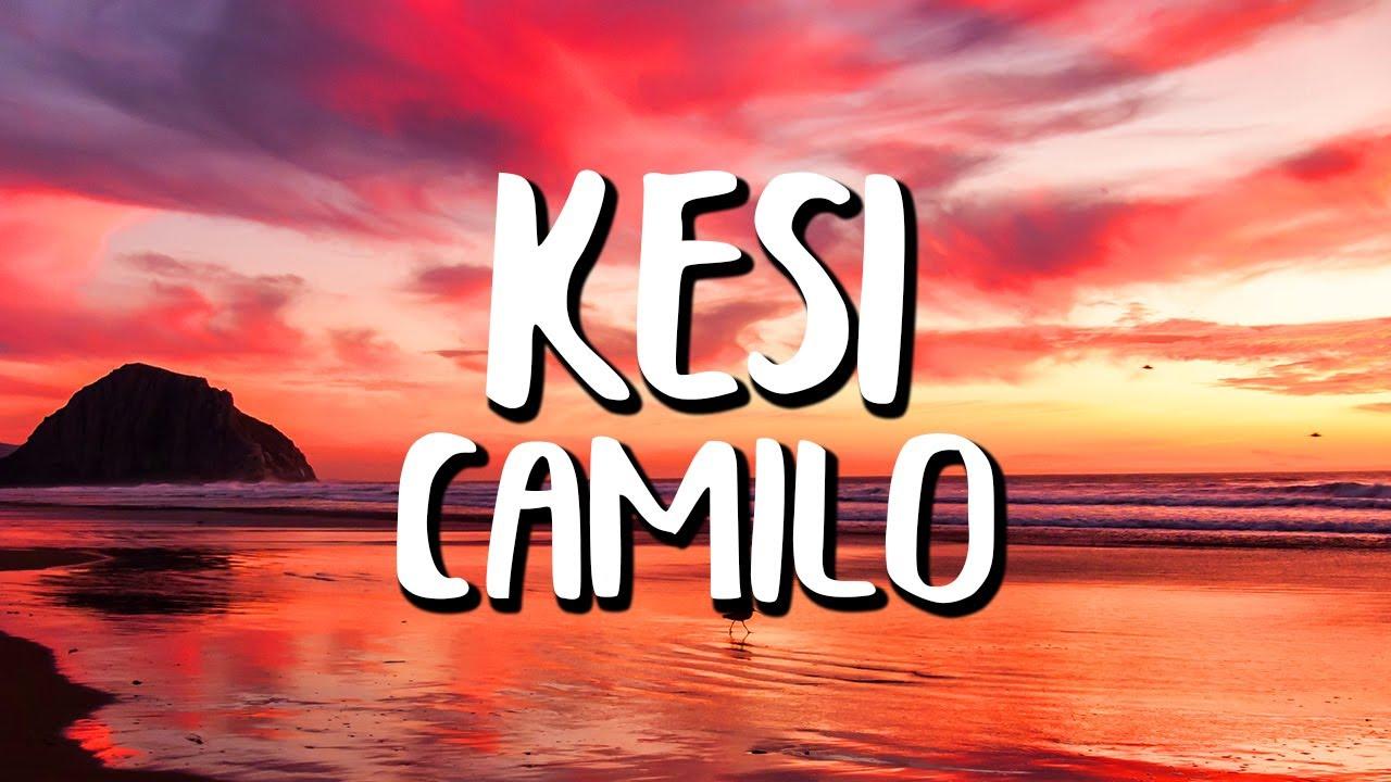 Camilo - KESI (Letra/Lyrics)