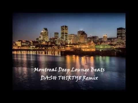 Montreal Deep Lounge Beats   DASH THIRTY8 Remix