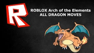 ROBLOX Arc of the Elements DRAGON ARC ALL MOVES