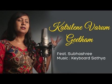 Kaatrinilae Varum Geetham Song feat. Subhashree | Music by Keyboard Prodigy Sathya