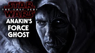 Star Wars The Last Jedi - Anakin Skywalker Force Ghost!