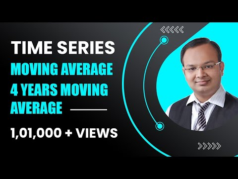 #5 | Time Series | Part-5 | Moving Average | 4 Years Moving Average |