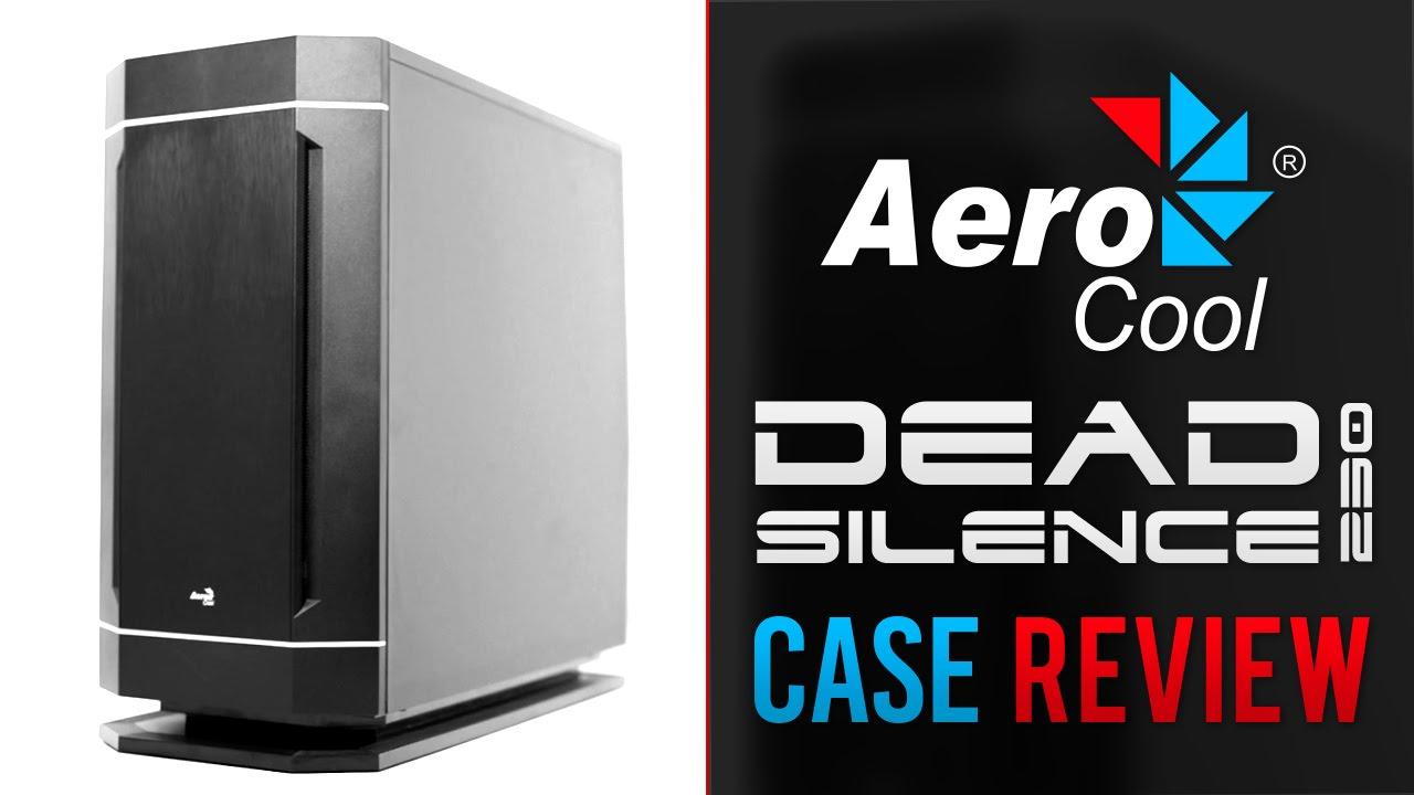 Aerocool Dead Silence 230 Case Review Youtube