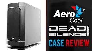 aeroCool Dead Silence 230 Case - Review