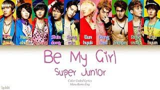 Super Junior (슈퍼주니어) – Be My Girl (라라라라) (Color Coded Lyrics) [Han/Rom/Eng]