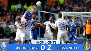 Sheffield Wednesday 0 Leeds United 2 | Extended highlights | 2016/17
