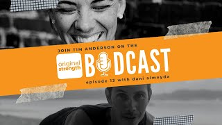 BodCast Episode 13: Dani Almeyda and Helping Others