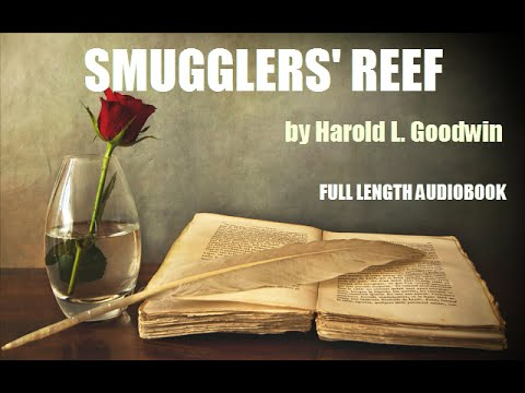 SMUGGLERS' REEF, by Harold L. Goodwin - FULL LENGTH AUDIOBOOK