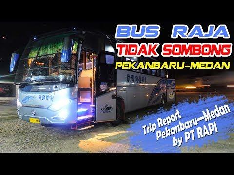 BUS RAJA yang TIDAK SOMBONG, Trip report by RAPI Pekanbaru—Medan