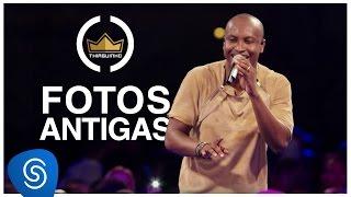 Baixar Thiaguinho | Fotos Antigas (Clipe Oficial) [DVD #VamoQVamo - Já nas lojas]