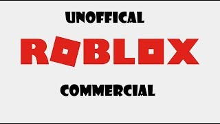 Unofficial Roblox Commercial