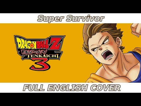 Super Survivor - Dragon Ball Z: Budokai Tenkaichi 3 (FULL ENGLISH COVER Ft. 94Stones)