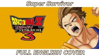 Super Survivor Dragon Ball Z Budokai Tenkaichi 3 FULL ENGLISH COVER.mp3